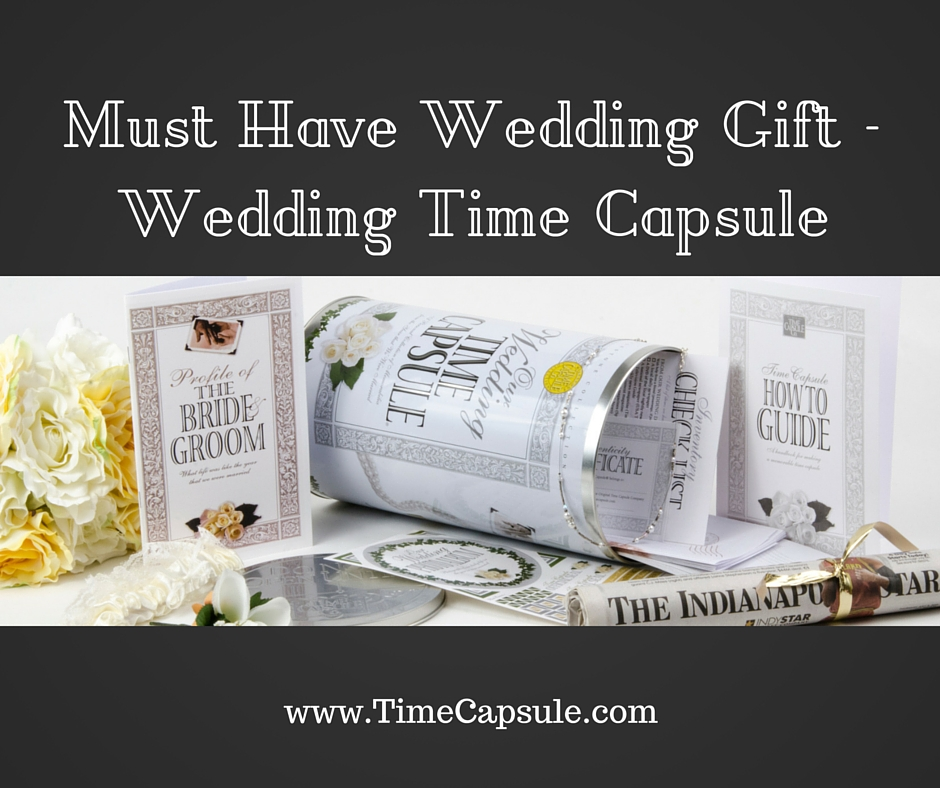 Wedding Gift List Must Haves : Must-Have-Wedding-Gift-Wedding-Time-Capsule.jpg